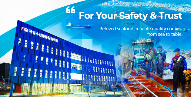 """For Your Safety & Trust Beloved seafood, reliable quality control from sea to table."
